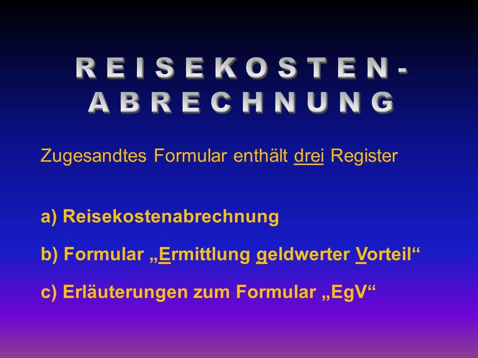 """Zugesandtes Formular enthält drei Register a) Reisekostenabrechnung b) Formular """"Ermittlung geldwerter Vorteil"""" c) Erläuterungen zum Formular """"EgV"""""""