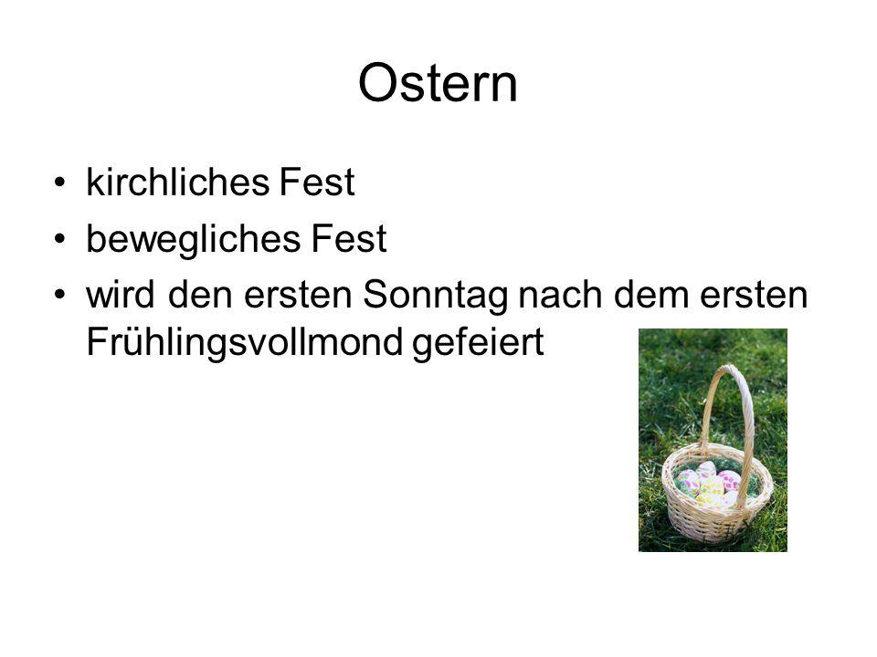 Osternwoche - Karwoche Aschermittwoch – 40 Tage vor Ostern, beginnt die Fastenzeit Gründonnerstag Karfreitag Karsamstag Ostersonntag Ostermontag