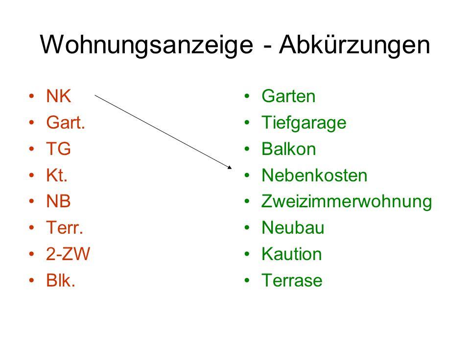 Wohnungsanzeige - Abkürzungen NK Gart. TG Kt. NB Terr. 2-ZW Blk. Garten Tiefgarage Balkon Nebenkosten Zweizimmerwohnung Neubau Kaution Terrase