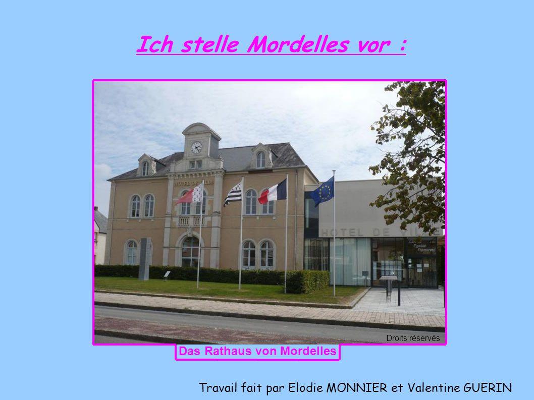 Travail fait par Elodie MONNIER et Valentine GUERIN Ich stelle Mordelles vor : Droits réservés Das Rathaus von Mordelles