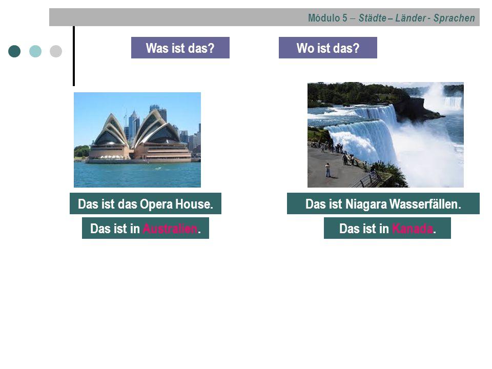 Módulo 5 – Städte – Länder - Sprachen Was ist das?Wo ist das.