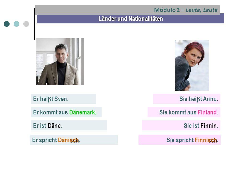 Länder und Nationalitäten Er hei  t Sven.Er kommt aus Dänemark.