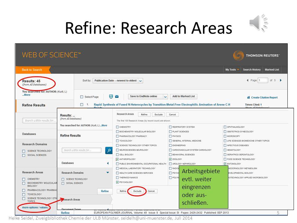 Refine: Research Areas Arbeitsgebiete evtl.weiter eingrenzen oder aus- schließen.