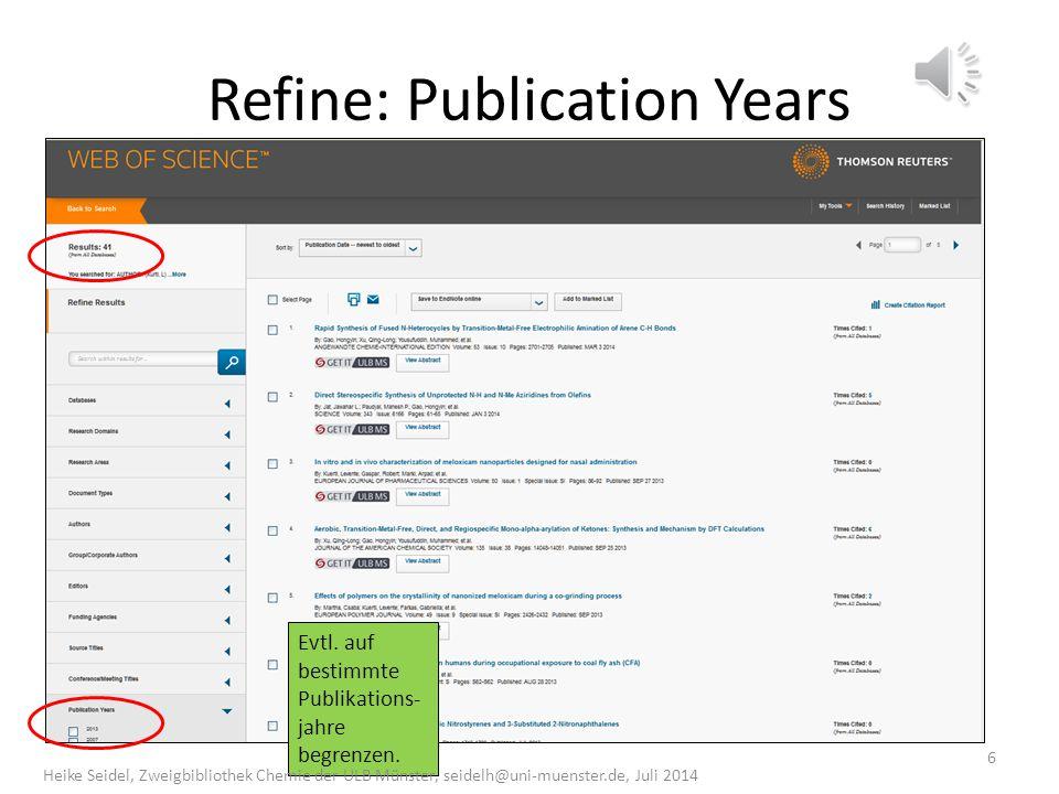 Refine: Publication Years Evtl.auf bestimmte Publikations- jahre begrenzen.