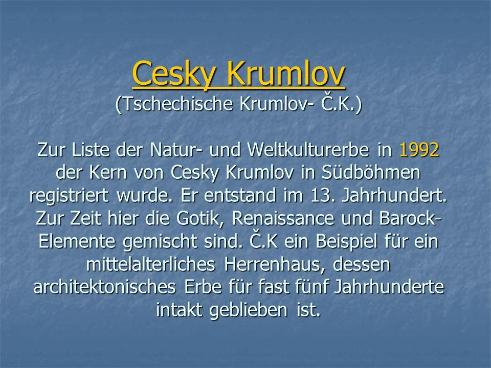 Cesky Krumlov (Tschechische Krumlov- Č.K.) Zur Liste der Natur- und Weltkulturerbe in 1992 der Kern von Cesky Krumlov in Südböhmen registriert wurde.