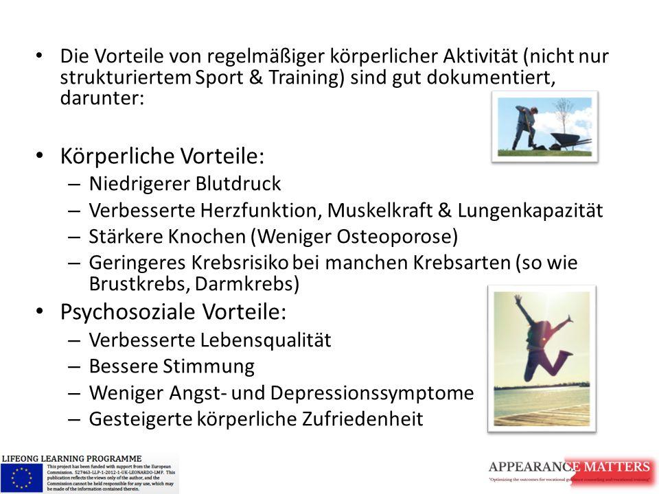 Die Vorteile von regelmäßiger körperlicher Aktivität (nicht nur strukturiertem Sport & Training) sind gut dokumentiert, darunter: Körperliche Vorteile