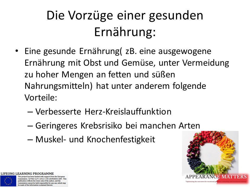Die Vorzüge einer gesunden Ernährung: Eine gesunde Ernährung( zB.