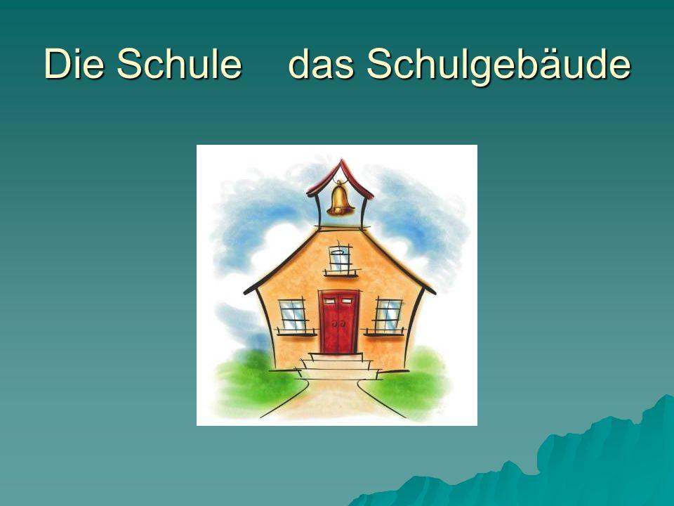 Die Schule das Schulgebäude