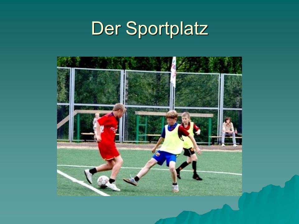 Der Sportplatz