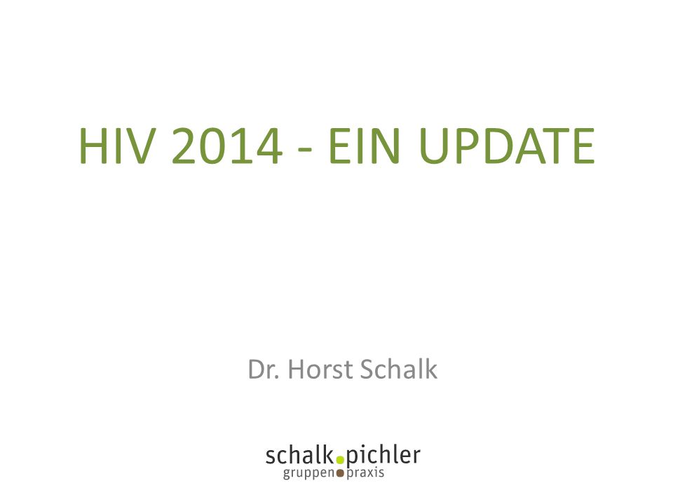 HIV 2014 – EIN UPDATE Medikamente der letzten Jahre Therapiebeginn EKAF-Erklärung PostExpositionsProphylaxe (PEP) PReExpositionsProphylaxe (PrEP) Medikamente der nächsten Jahre