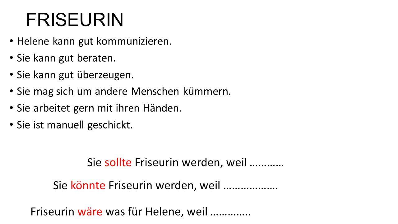 FRISEURIN Helene kann gut kommunizieren.Sie kann gut beraten.
