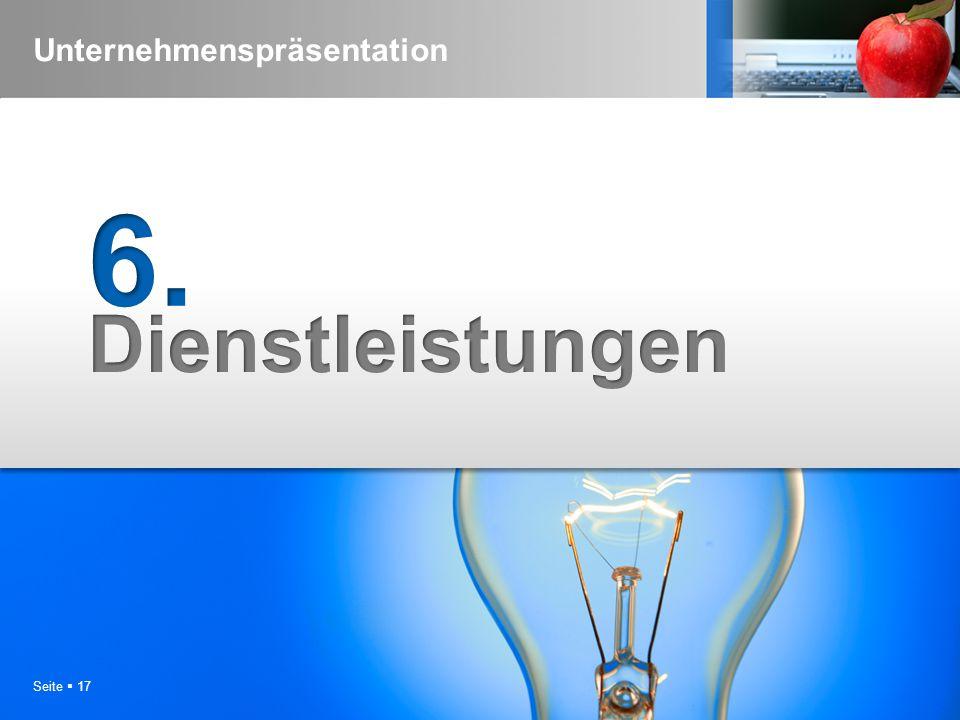 Seite  16 Unternehmenspräsentation Referenzen (auszugsweise) 5 Hersteller von Gebrauchsgüter (nonym) Bekannter Stromvermarkter (anonym) Versandhandel