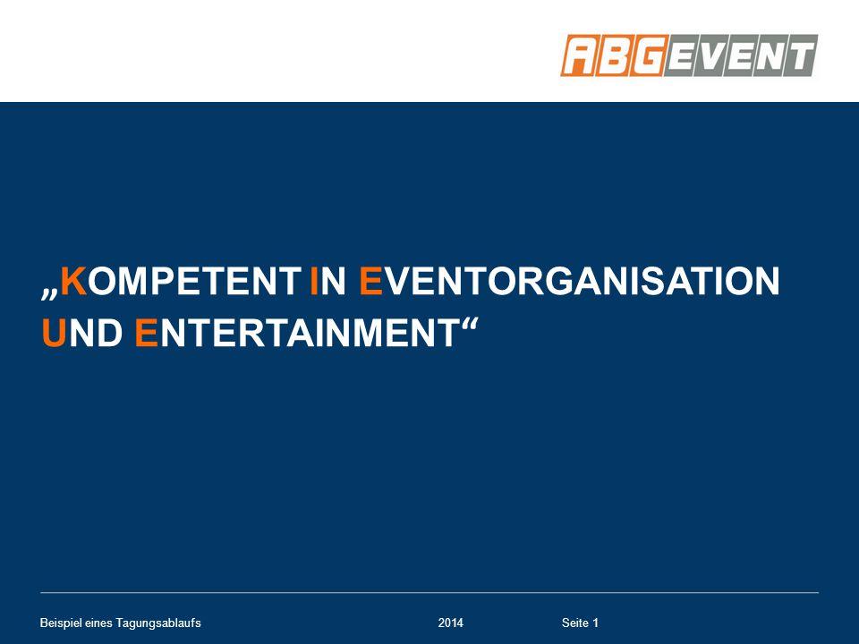 """"""" KOMPETENT IN EVENTORGANISATION UND ENTERTAINMENT """" Beispiel eines Tagungsablaufs2014Seite 1"""