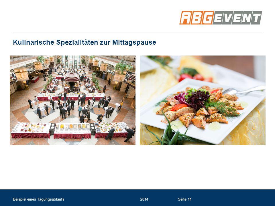 Kulinarische Spezialitäten zur Mittagspause Beispiel eines Tagungsablaufs2014Seite 14