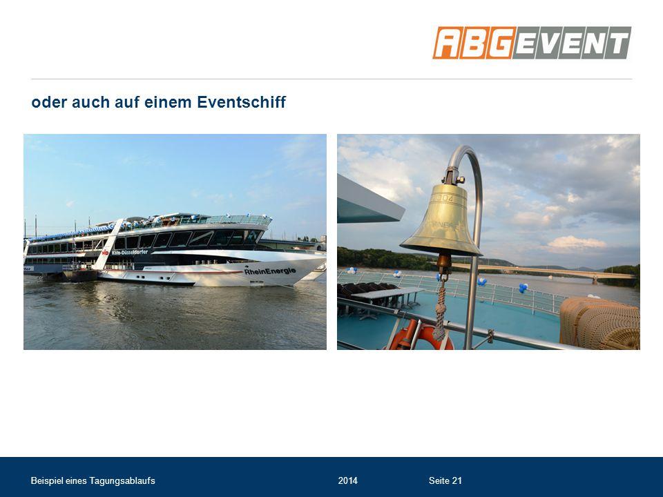 oder auch auf einem Eventschiff Beispiel eines Tagungsablaufs2014Seite 21