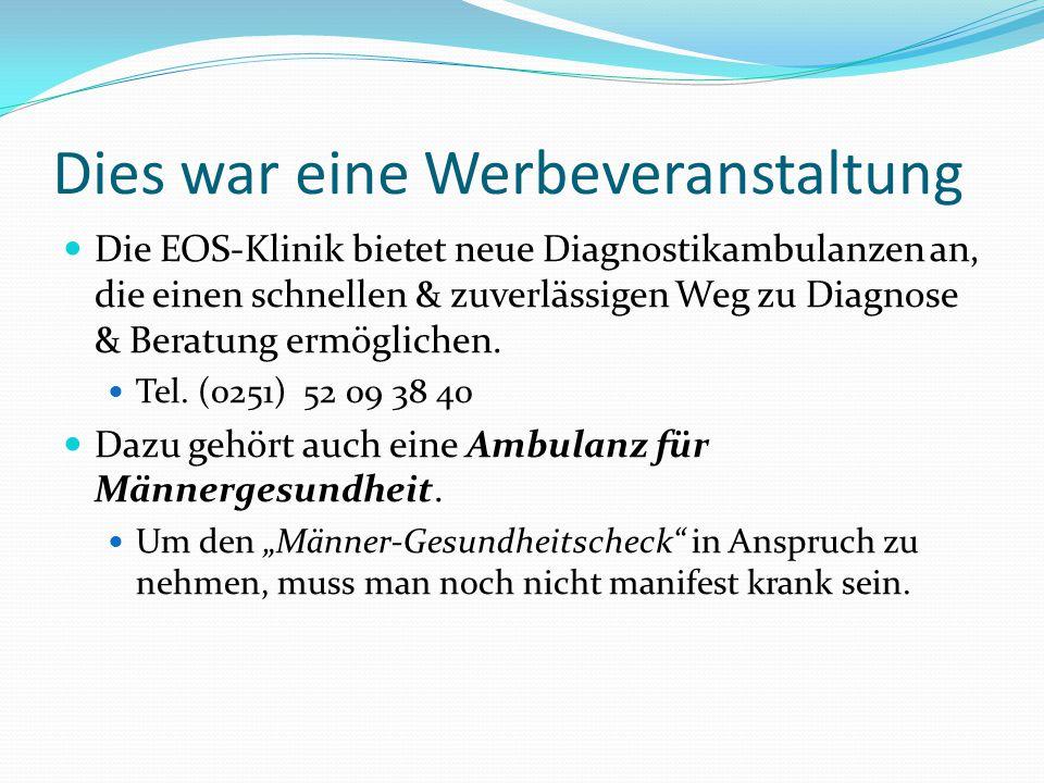 Dies war eine Werbeveranstaltung Die EOS-Klinik bietet neue Diagnostikambulanzen an, die einen schnellen & zuverlässigen Weg zu Diagnose & Beratung er