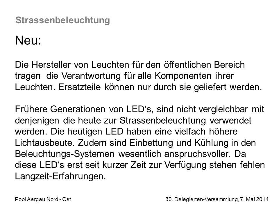 Pool Aargau Nord - Ost 30. Delegierten-Versammlung, 7. Mai 2014 Strassenbeleuchtung Neu: Die Hersteller von Leuchten für den öffentlichen Bereich trag