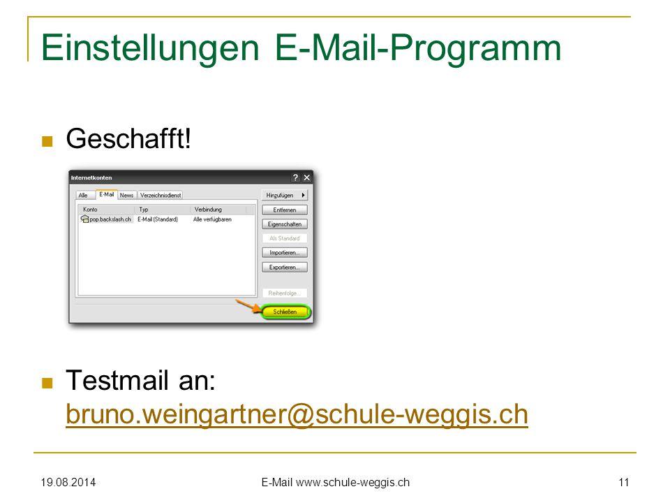 """19.08.2014 E-Mail www.schule-weggis.ch 10 Einstellungen E-Mail-Programm Erweitert:  """"Kopien aller Nachrichten auf dem Server belassen"""