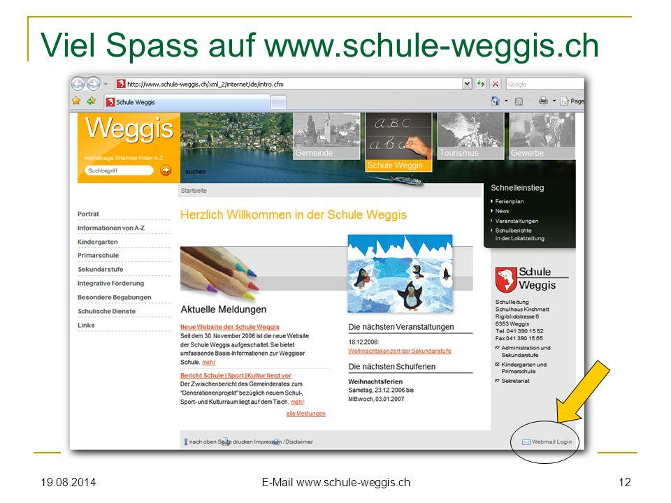 19.08.2014 E-Mail www.schule-weggis.ch 11 Einstellungen E-Mail-Programm Geschafft! Testmail an: bruno.weingartner@schule-weggis.ch