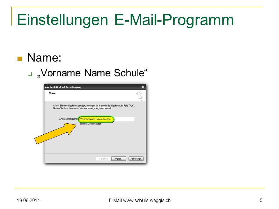 19.08.2014 E-Mail www.schule-weggis.ch 4 2. E-Mail-Konto auf einem lokalen PC beliebiges E-Mail-Programm lokal auf dem eigenen PC  Outlook Express 