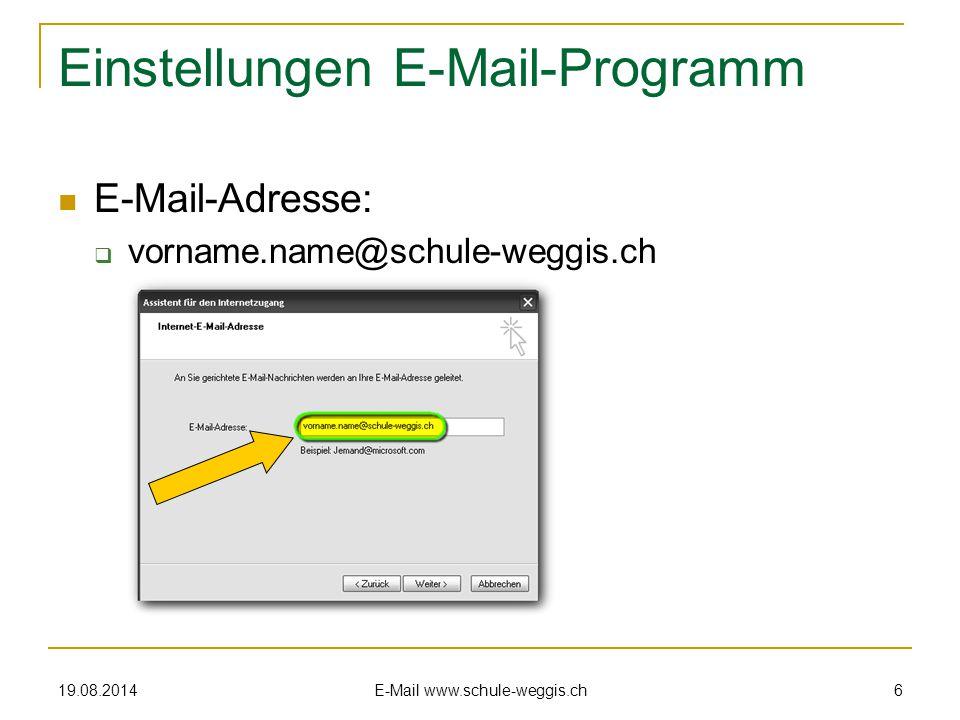 "19.08.2014 E-Mail www.schule-weggis.ch 5 Einstellungen E-Mail-Programm Name:  ""Vorname Name Schule"