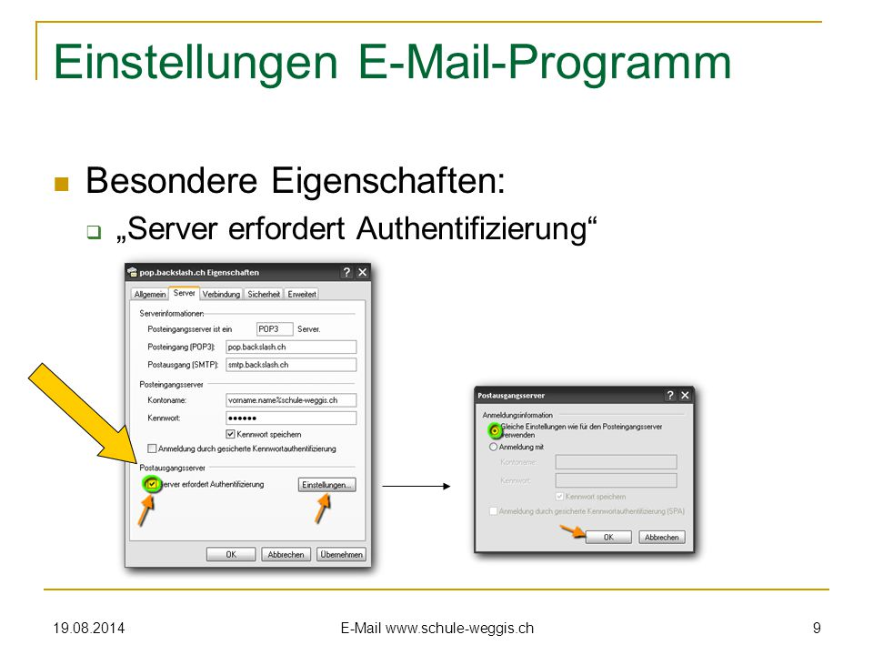 """19.08.2014 E-Mail www.schule-weggis.ch 9 Einstellungen E-Mail-Programm Besondere Eigenschaften:  """"Server erfordert Authentifizierung"""