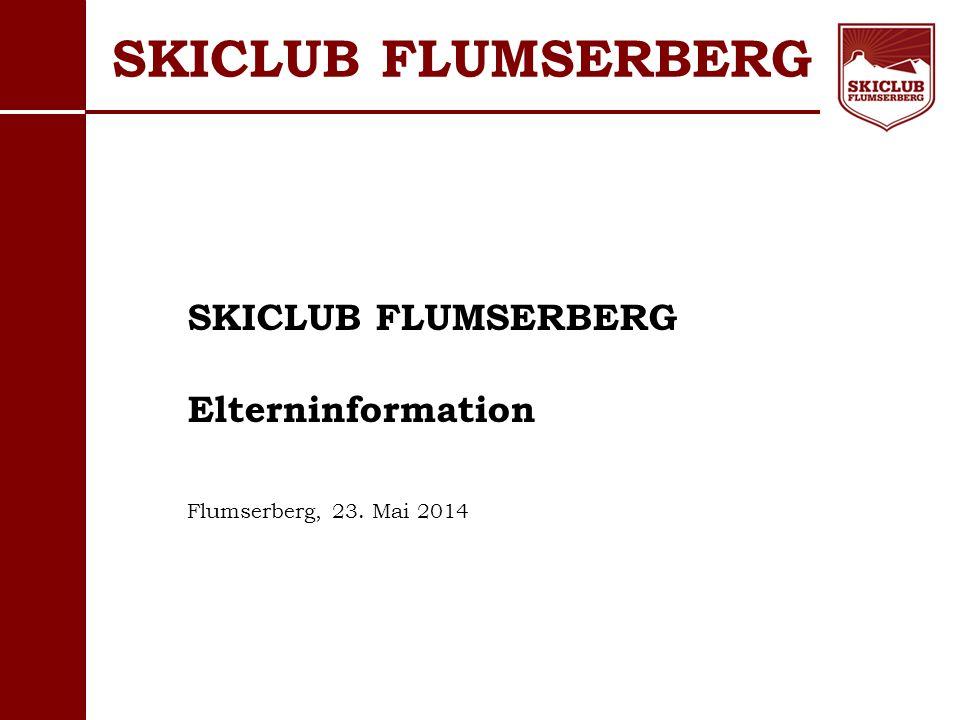 O+IO+I SKICLUB FLUMSERBERG Elterninformation Flumserberg, 23. Mai 2014