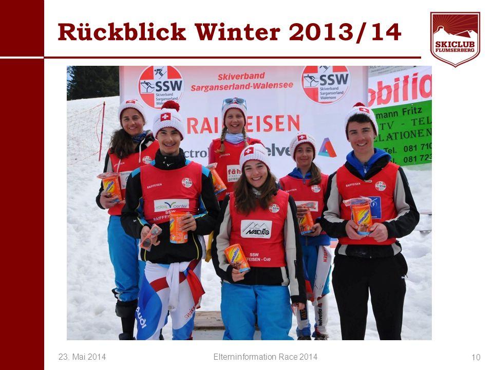 O+IO+I Rückblick Winter 2013/14 10 23. Mai 2014 Elterninformation Race 2014