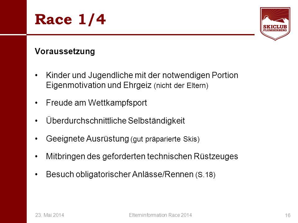 O+IO+I Race 1/4 Voraussetzung Kinder und Jugendliche mit der notwendigen Portion Eigenmotivation und Ehrgeiz (nicht der Eltern) Freude am Wettkampfspo