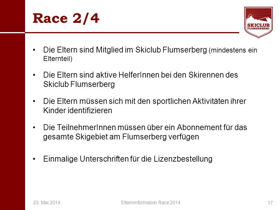 O+IO+I Race 2/4 Die Eltern sind Mitglied im Skiclub Flumserberg (mindestens ein Elternteil) Die Eltern sind aktive HelferInnen bei den Skirennen des S