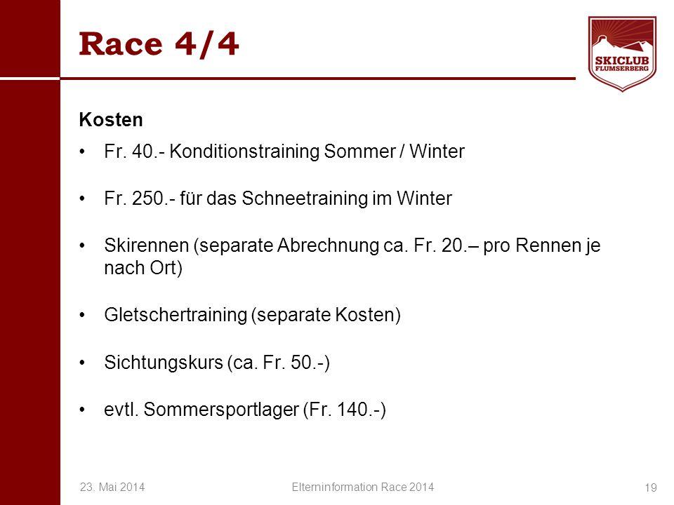 O+IO+I Race 4/4 Kosten Fr. 40.- Konditionstraining Sommer / Winter Fr. 250.- für das Schneetraining im Winter Skirennen (separate Abrechnung ca. Fr. 2
