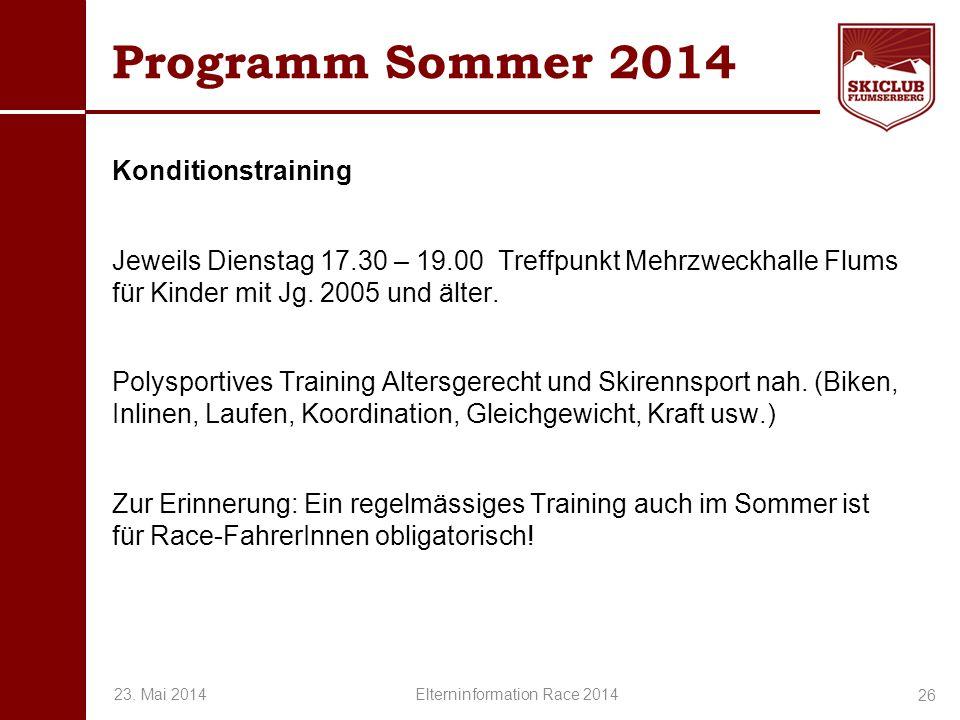 O+IO+I Programm Sommer 2014 Konditionstraining Jeweils Dienstag 17.30 – 19.00 Treffpunkt Mehrzweckhalle Flums für Kinder mit Jg. 2005 und älter. Polys