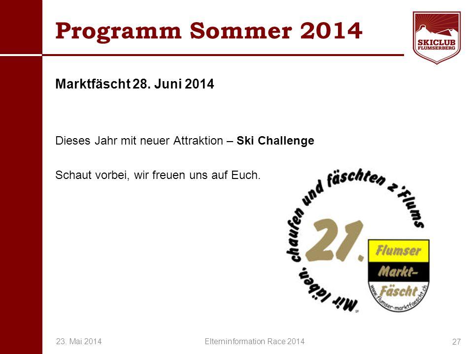 O+IO+I Programm Sommer 2014 Marktfäscht 28. Juni 2014 Dieses Jahr mit neuer Attraktion – Ski Challenge Schaut vorbei, wir freuen uns auf Euch. 27 23.