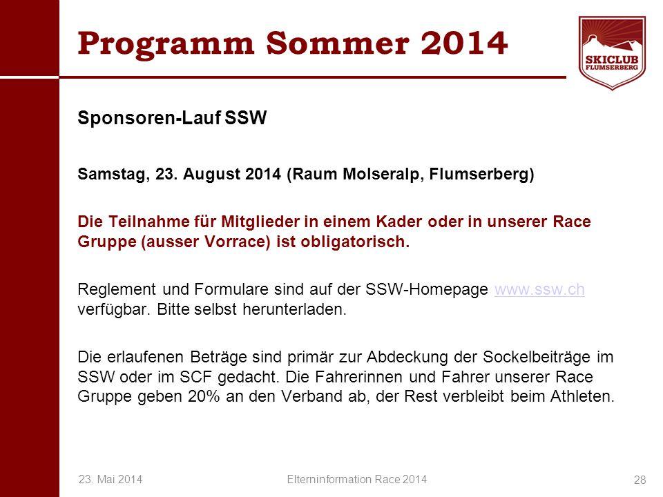 O+IO+I Programm Sommer 2014 Sponsoren-Lauf SSW Samstag, 23. August 2014 (Raum Molseralp, Flumserberg) Die Teilnahme für Mitglieder in einem Kader oder