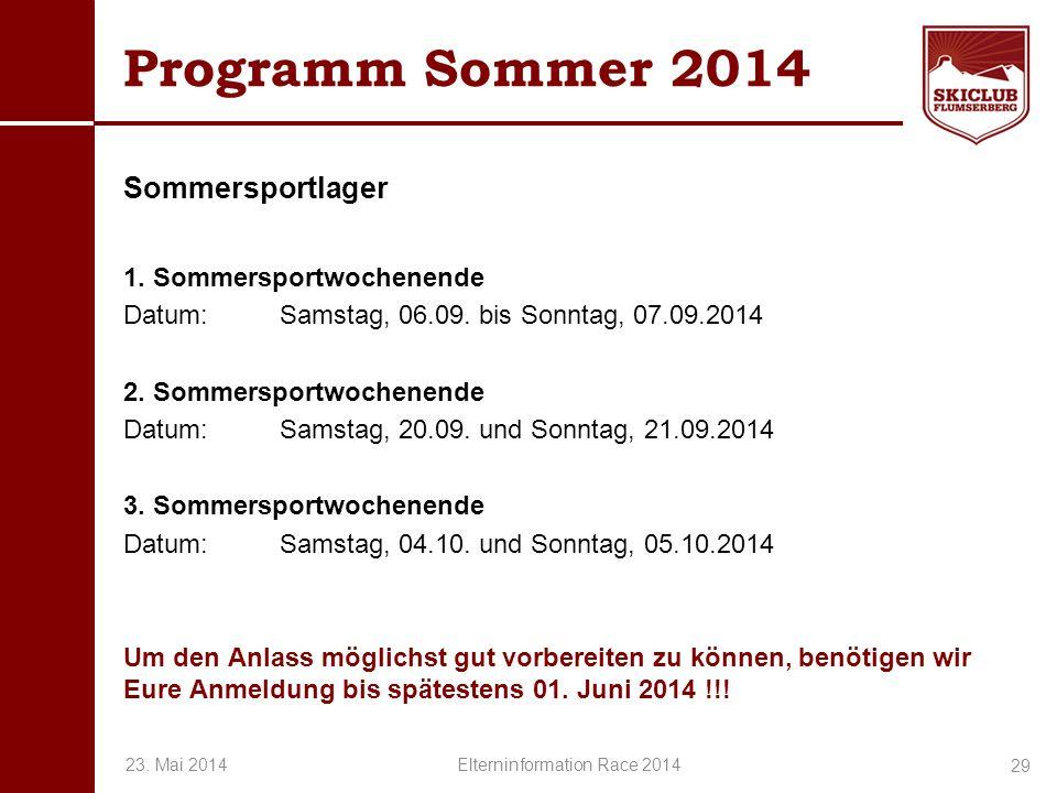 O+IO+I Programm Sommer 2014 Sommersportlager 1. Sommersportwochenende Datum:Samstag, 06.09. bis Sonntag, 07.09.2014 2. Sommersportwochenende Datum:Sam