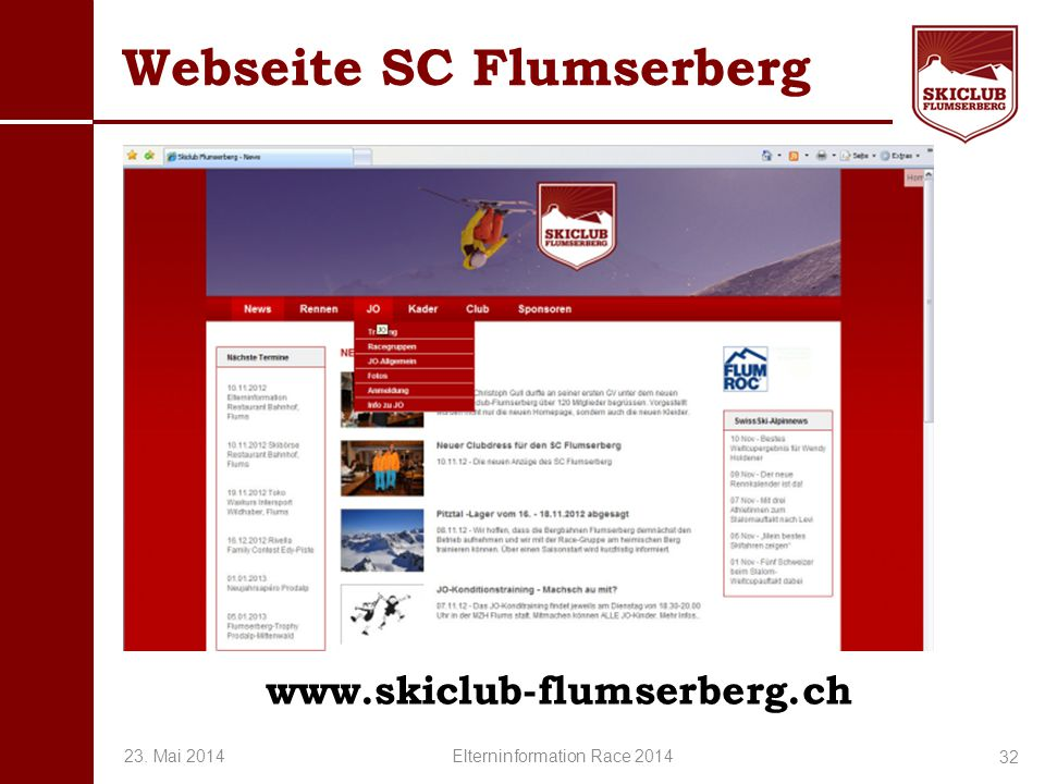 O+IO+I Webseite SC Flumserberg 32 www.skiclub-flumserberg.ch 23. Mai 2014 Elterninformation Race 2014