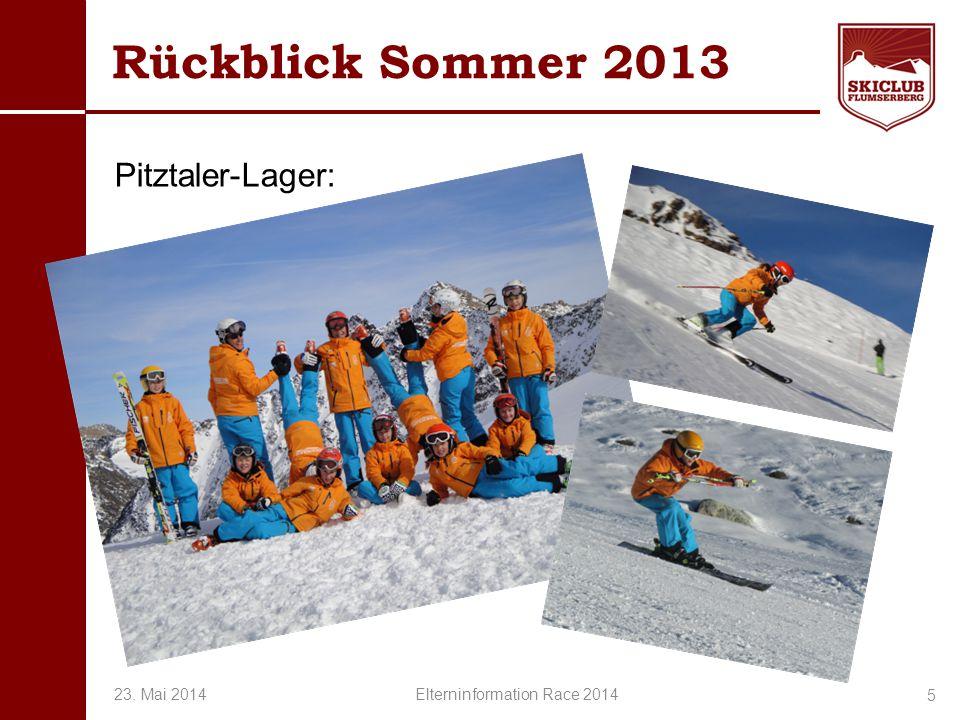 O+IO+I Rückblick Sommer 2013 Pitztaler-Lager: 5 23. Mai 2014 Elterninformation Race 2014