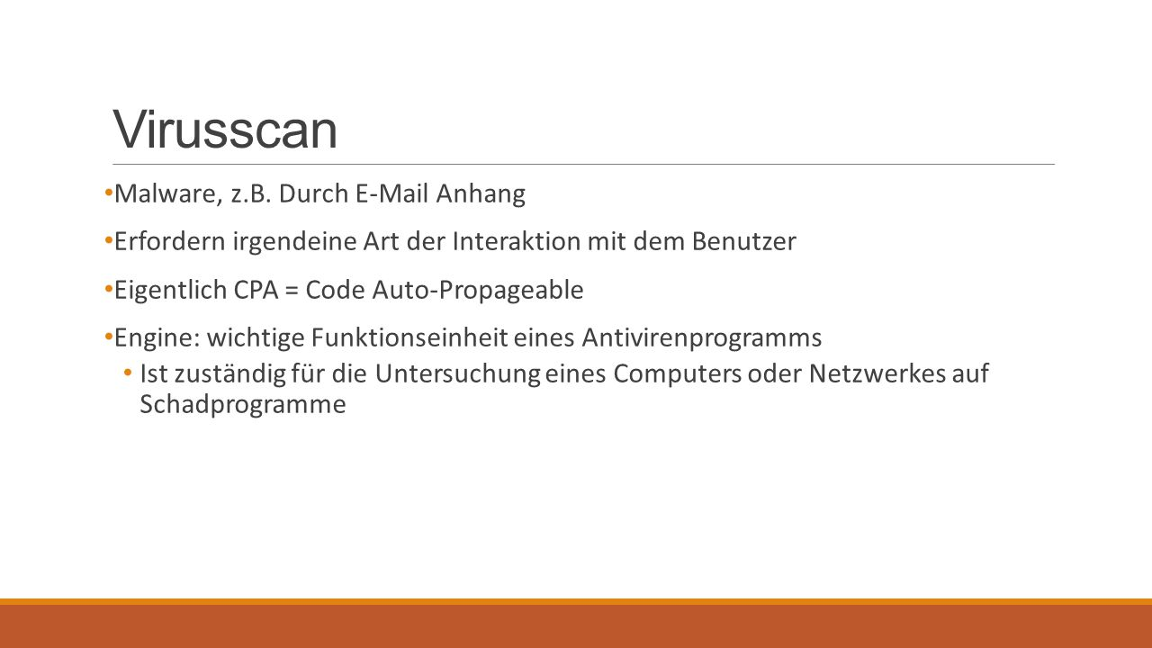 Virusscan Malware, z.B. Durch E-Mail Anhang Erfordern irgendeine Art der Interaktion mit dem Benutzer Eigentlich CPA = Code Auto-Propageable Engine: w