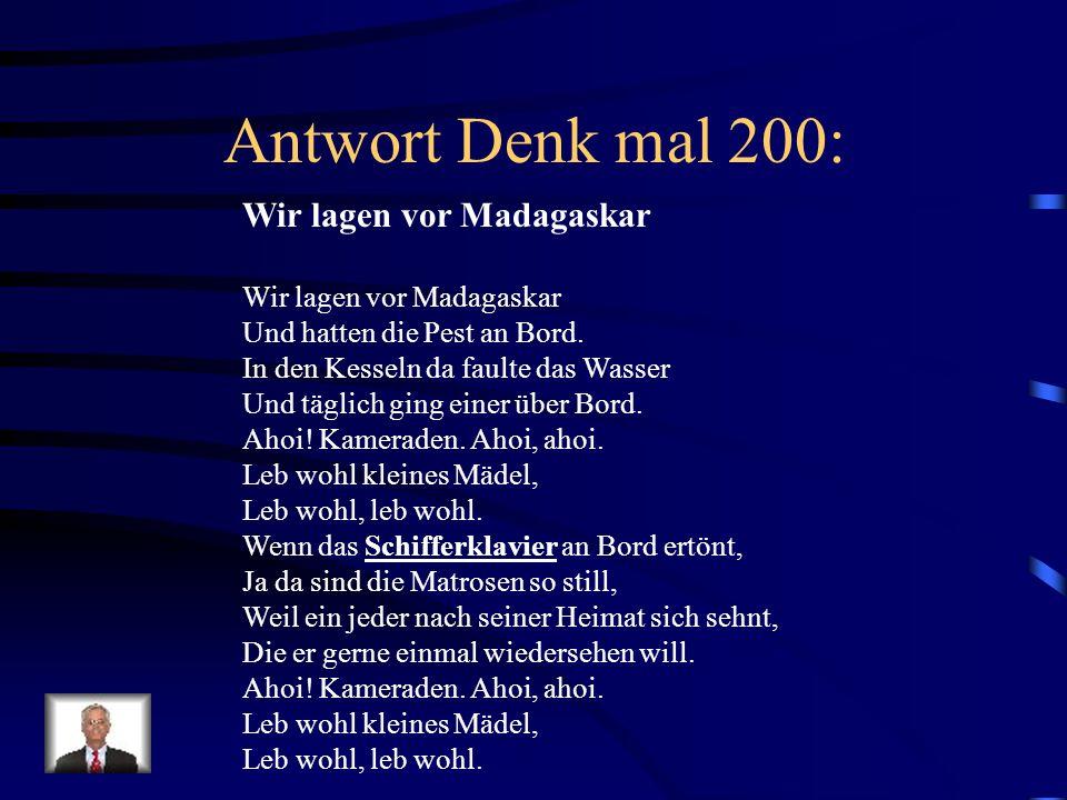 Denk mal 200: Gesucht wird ein Lied in dem das Wort: Schifferklavier Vorkommt, singt es vor!