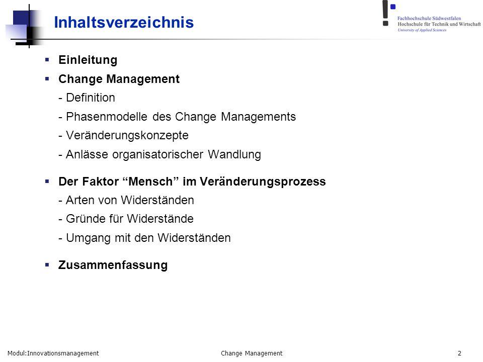 Modul:Innovationsmanagement Change Management 2 Inhaltsverzeichnis  Einleitung  Change Management - Definition - Phasenmodelle des Change Management