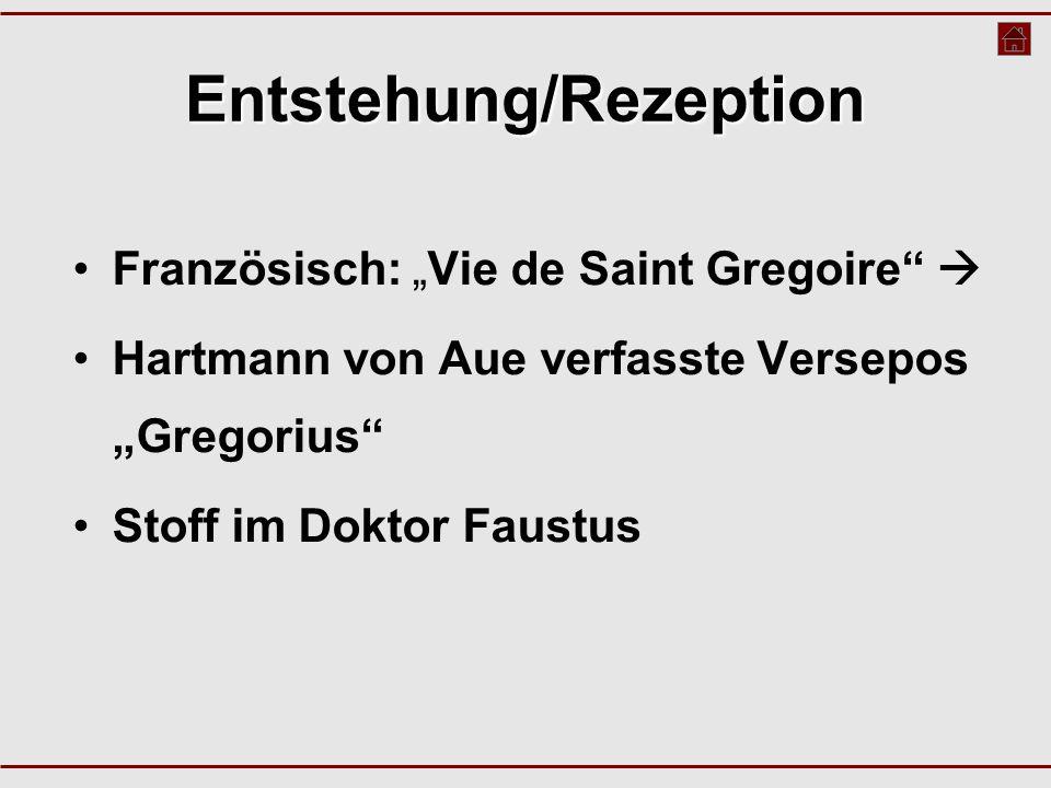 """Entstehung/Rezeption Französisch: """"Vie de Saint Gregoire""""  Hartmann von Aue verfasste Versepos """"Gregorius"""" Stoff im Doktor Faustus"""