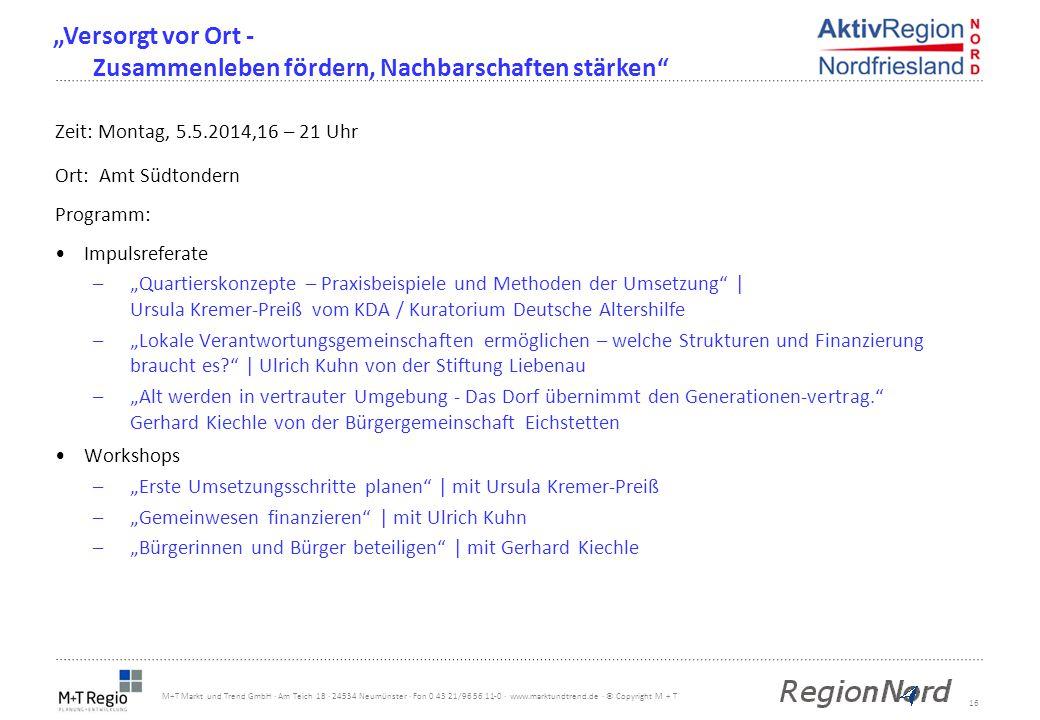 16 M+T Markt und Trend GmbH · Am Teich 18 · 24534 Neumünster · Fon 0 43 21/96 56 11-0 · www.marktundtrend.de · © Copyright M + T Zeit: Montag, 5.5.201