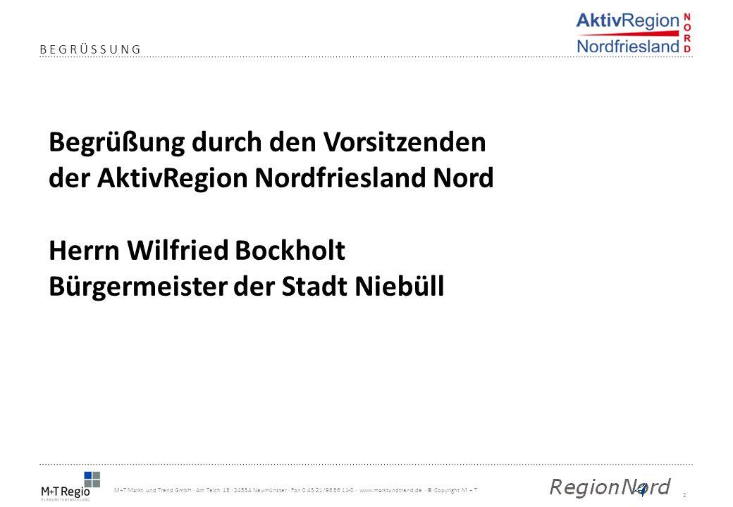 2 M+T Markt und Trend GmbH · Am Teich 18 · 24534 Neumünster · Fon 0 43 21/96 56 11-0 · www.marktundtrend.de · © Copyright M + T BEGRÜSSUNG Begrüßung d
