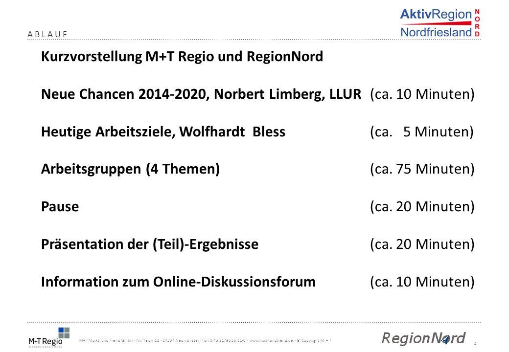 4 M+T Markt und Trend GmbH · Am Teich 18 · 24534 Neumünster · Fon 0 43 21/96 56 11-0 · www.marktundtrend.de · © Copyright M + T ABLAUF Kurzvorstellung
