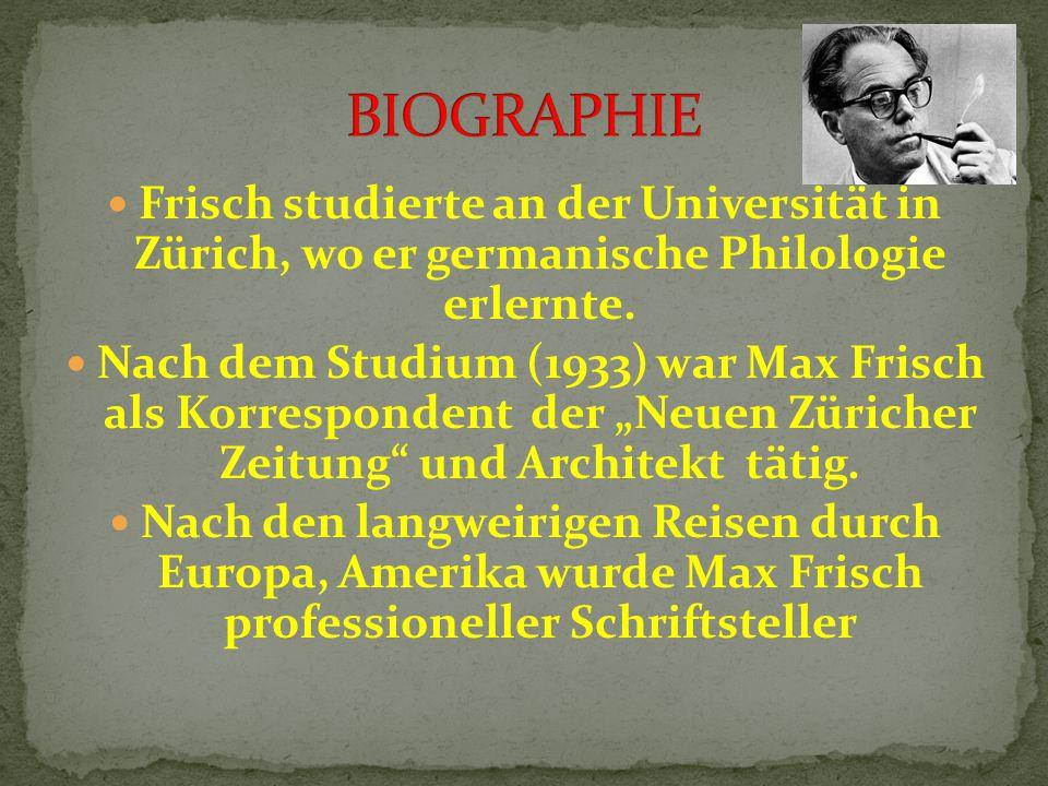 Frisch studierte an der Universität in Zürich, wo er germanische Philologie erlernte.