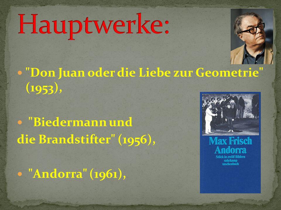 Don Juan oder die Liebe zur Geometrie (1953), Biedermann und die Brandstifter (1956), Andorra (1961),