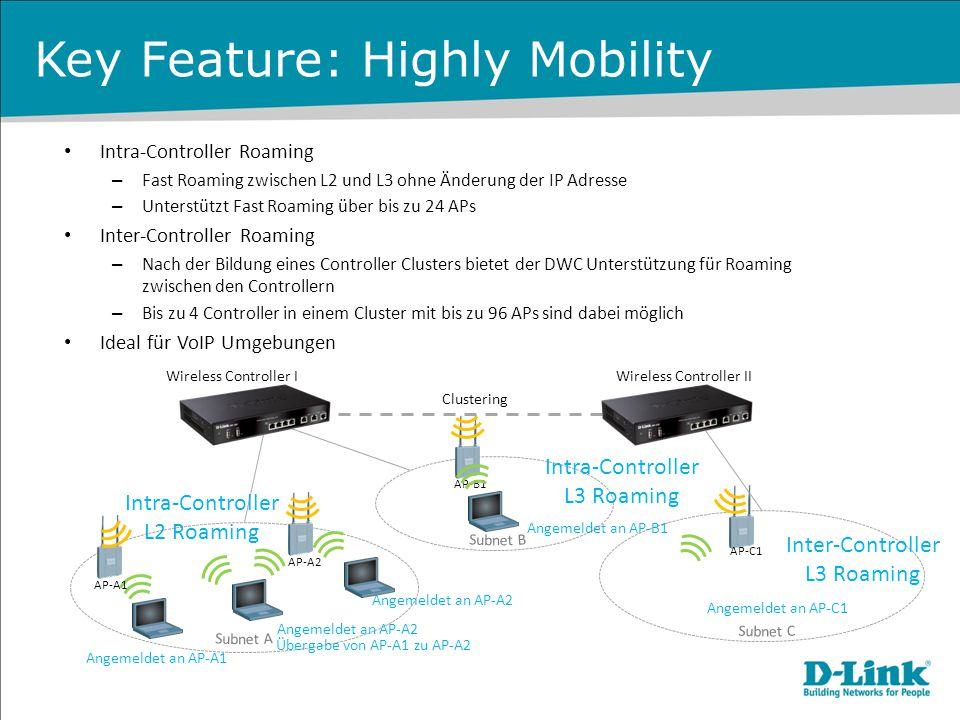 Key Feature: Highly Mobility Intra-Controller Roaming – Fast Roaming zwischen L2 und L3 ohne Änderung der IP Adresse – Unterstützt Fast Roaming über b