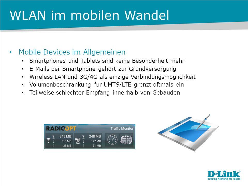 WLAN im mobilen Wandel Mobile Devices im Allgemeinen Smartphones und Tablets sind keine Besonderheit mehr E-Mails per Smartphone gehört zur Grundverso