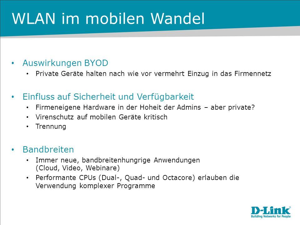 WLAN im mobilen Wandel Auswirkungen BYOD Private Geräte halten nach wie vor vermehrt Einzug in das Firmennetz Einfluss auf Sicherheit und Verfügbarkei