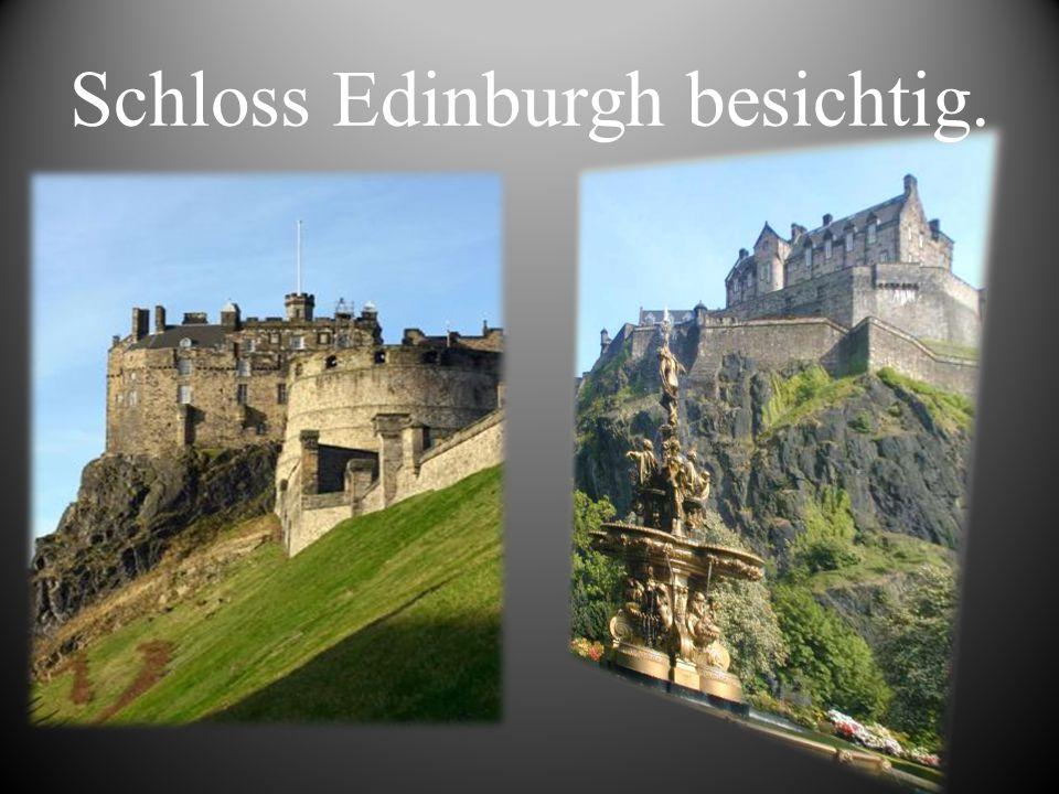 Schloss Edinburgh besichtig.